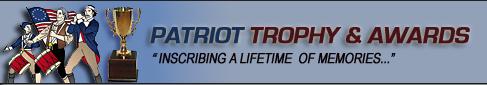 Patriot Trophy & Awards